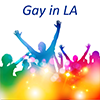 Gay in LA Pick!
